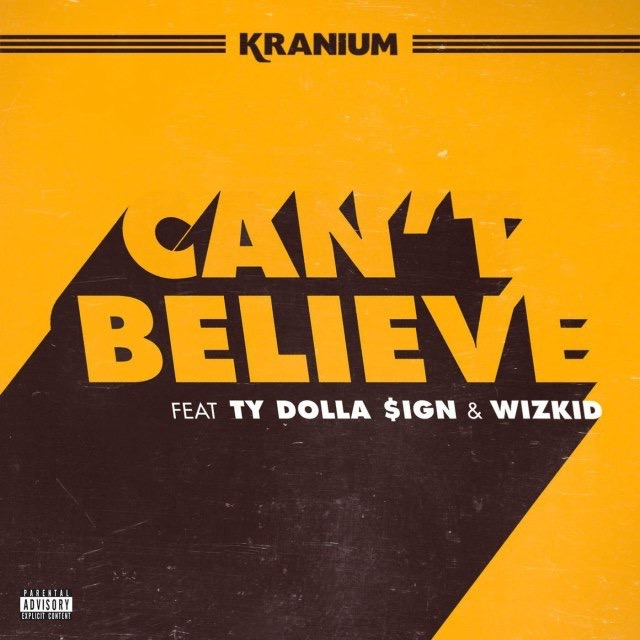 Kranium – Can't Believe ft Ty Dolla Sign & Wizkid — THE BOMB WITH COOKIE & CARTER